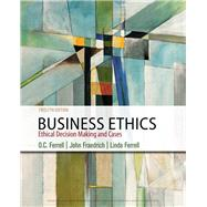 Business Ethics Ethical Decision Making & Cases by Ferrell, O. C.; Fraedrich, John; Ferrell, 9781337614436