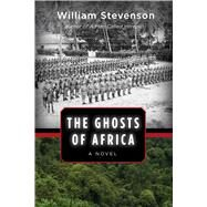 The Ghosts of Africa by Stevenson, William, 9781629144436