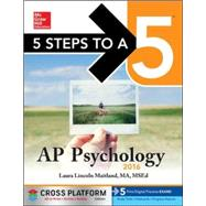 5 Steps to a 5 AP Psychology 2016, Cross-Platform Edition by Maitland, Laura, 9780071844437