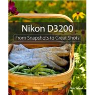 Nikon D3200 From Snapshots to Great Shots by Sylvan, Rob, 9780321864437