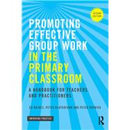 Promoting Effective Group Work in the Primary Classroom: A Handbook for Teachers and Practitioners by Baines; Ed, 9781138844438