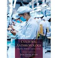 Cultural Anthropology: Global Forces, Local Lives by Eller; Jack David, 9781138914438