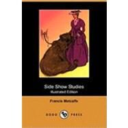 Side Show Studies by Metcalfe, Francis; Herford, Oliver, 9781409964438