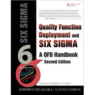 Quality Function Deployment and Six Sigma, Second Edition (paperback) A QFD Handbook by Ficalora, Joseph P.; Cohen, Louis, 9780133364439