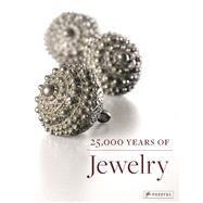 25,000 Years of Jewelry by Eichhorn-johannsen, Maren; Rasche, Adelheid; Bahr, Astrid (COL); Schneider, Svenia (COL), 9783791354439