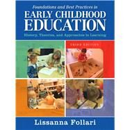 Foundations and Best Practices in Early Childhood Education: History, Theories, and Approaches to Learning, 3/e by FOLLARI, 9780133564440