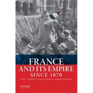 France and Its Empire Since 1870 by Conklin, Alice L.; Fishman, Sarah; Zaretsky, Robert, 9780199384440