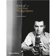 Lives of the Great Photographers by Hacking, Juliet, 9780500544440