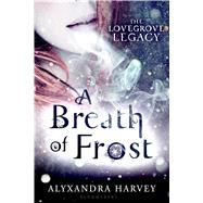 A Breath of Frost by Harvey, Alyxandra, 9780802734440