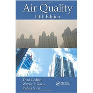 Air Quality, Fifth Edition by Godish; Thad, 9781466584440