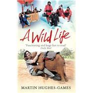 A Wild Life by Hughes-games, Martin, 9781472114440