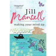 Making Your Mind Up by Mansell, Jill, 9781492604440