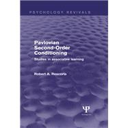 Pavlovian Second-order Conditioning: Studies in Associative Learning by Rescorla; Robert, 9781848724440
