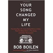 Your Song Changed My Life by Boilen, Bob, 9780062344441