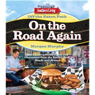 Southern Living Off the Eaten Path: On the Road Again by Murphy, Morgan, 9780848744441