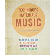 Techniques and Materials of Music by Benjamin, Thomas; Horvit, Michael; Koozin, Timothy; Nelson, Robert, 9781285854441