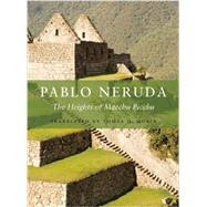 The Heights of Macchu Picchu by Neruda, Pablo; Morin, Tomas Q., 9781556594441