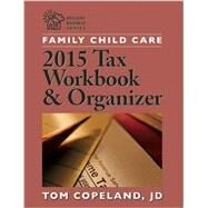 Family Child Care Tax Workbook & Organizer 2016 by Copeland, Tom, 9781605544441