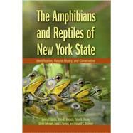 The Amphibians and Reptiles of New York State Identification, Natural History, and Conservation by Gibbs, James P.; Breisch, Alvin R.; Ducey, Peter K.; Johnson, Glenn; Behler, John; Bothner, Richard, 9780195304442