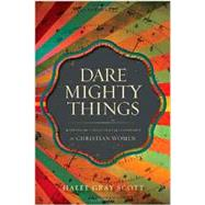 Dare Mighty Things by Scott, Halee Gray, 9780310514442