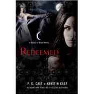 Redeemed A House of Night Novel by Cast, P. C.; Cast, Kristin, 9780312594442