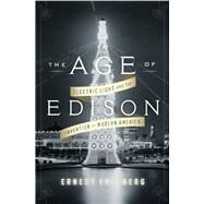 The Age of Edison by Freeberg, Ernest, 9780143124443