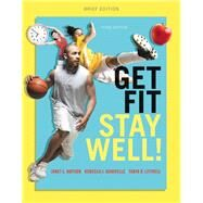 Get Fit, Stay Well! Brief Edition Plus MasteringHealth with eText -- Access Card Package by Hopson, Janet L.; Donatelle, Rebecca J.; Littrell, Tanya R., 9780321944443