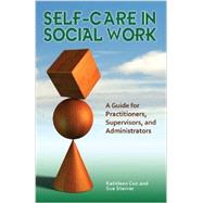 Self-Care in Social Work by Kathleen Cox; Sue Steiner, 9780871014443
