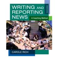 Writing and Reporting News : A Coaching Method by Rich, Carole, 9781111344443