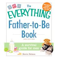The Everything Father-to-Be Book by Nelson, Kevin, 9781440574443