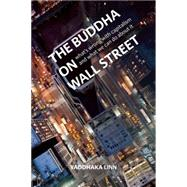 The Buddha on Wall Street: What's Wrong With Capitalism and What We Can Do About It by Linn, Vaddhaka, 9781909314443