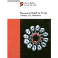 Nanoscience : Underlying Concepts and Phenomena by , 9780309084444