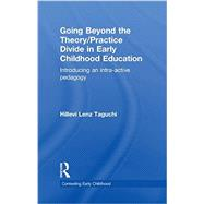 Going Beyond the Theory/Practice Divide in Early Childhood Education: Introducing an Intra-Active Pedagogy by Taguchi; Hillevi Lenz, 9780415464444