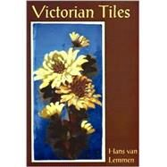 Victorian Tiles by VAN LEMMEN, HANS, 9780747804444