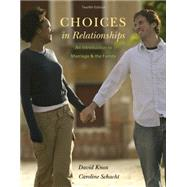 Choices in Relationships An Introduction to Marriage and the Family by Knox, David; Schacht, Caroline, 9781305094444