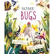 Some Bugs by DiTerlizzi, Angela; Wenzel, Brendan, 9781481464444