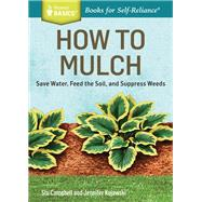 How to Mulch by Campbell, Stu; Kujawski, Jennifer, 9781612124445