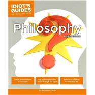 Idiot's Guides Philosophy: As Easy As It Gets! by Stevenson, Jay, Ph.D., 9781615644445