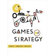 Games of Strategy by Dixit, Avinash; Skeath, Susan; Reiley, David, 9780393124446