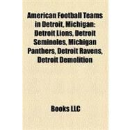 American Football Teams in Detroit, Michigan : Detroit Lions by , 9781156724446