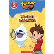 Yo-Kai Are Real! (Yo-Kai Watch: Reader #1) by Rusu, Meredith, 9781338054446