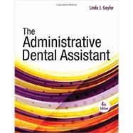 The Administrative Dental Assistant by Gaylor, Linda J., 9780323294447