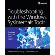 Troubleshooting with the Windows Sysinternals Tools by Russinovich, Mark E.; Margosis, Aaron, 9780735684447