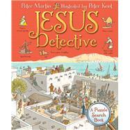 Jesus Detective by Martin, Peter; Kent, Peter, 9780745964447