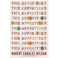 The Affinities by Wilson, Robert Charles; Nielsen Hayden, Teresa, 9780765384447