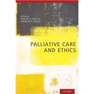 Palliative Care and Ethics by Quill, Timothy E.; Miller, Franklin G., 9780190604448