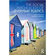 The Social Psychology of Everyday Politics by Howarth; Caroline, 9781138814448