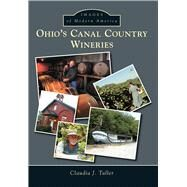 Ohio's Canal Country Wineries by Taller, Claudia J., 9781467114448