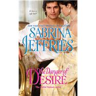 The Danger of Desire by Jeffries, Sabrina, 9781501144448