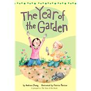 The Year of the Garden by Cheng, Andrea; Barton, Patrice, 9780544664449